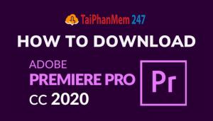 Hướng dẫn Download và Cài đặt Adobe Premiere Pro CC 2020 FULL CRACK